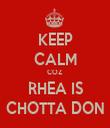 KEEP CALM COZ RHEA IS CHOTTA DON - Personalised Tea Towel: Premium