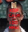 KEEP CALM CUS I DO  MMA! - Personalised Tea Towel: Premium