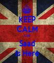 KEEP CALM Cuz Saad Is Here - Personalised Tea Towel: Premium