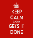 KEEP CALM DADDY GETS IT DONE - Personalised Tea Towel: Premium