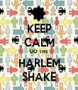 KEEP CALM DO THE HARLEM SHAKE - Personalised Tea Towel: Premium
