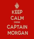 KEEP CALM DRINK CAPTAIN  MORGAN - Personalised Tea Towel: Premium