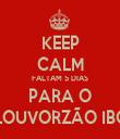 KEEP CALM FALTAM 5 DIAS PARA O LOUVORZÃO IBG - Personalised Tea Towel: Premium