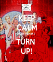 KEEP CALM FOR WHAT  TURN  UP! - Personalised Tea Towel: Premium