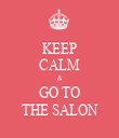 KEEP CALM & GO TO THE SALON - Personalised Tea Towel: Premium