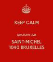 KEEP CALM  GROUPE AA SAINT-MICHEL 1040 BRUXELLES - Personalised Tea Towel: Premium