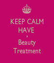 KEEP CALM HAVE  a Beauty Treatment - Personalised Tea Towel: Premium
