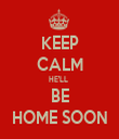 KEEP CALM HE'LL  BE HOME SOON - Personalised Tea Towel: Premium