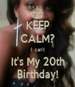 KEEP CALM? I  can't It's My 20th Birthday! - Personalised Tea Towel: Premium