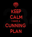 KEEP CALM I HAVE A  CUNNING  PLAN - Personalised Tea Towel: Premium
