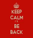 KEEP CALM I´ll BE BACK - Personalised Tea Towel: Premium