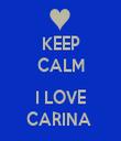 KEEP CALM  I LOVE CARINA  - Personalised Tea Towel: Premium