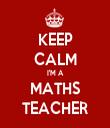 KEEP CALM I'M A MATHS TEACHER - Personalised Tea Towel: Premium