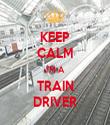 KEEP CALM I'M A TRAIN DRIVER - Personalised Tea Towel: Premium