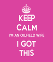 KEEP CALM I'M AN OILFIELD WIFE I GOT THIS - Personalised Tea Towel: Premium