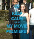 KEEP CALM I'M AT MY MOVIE PREMIERE! - Personalised Tea Towel: Premium