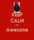 KEEP CALM I'm Awesome  - Personalised Tea Towel: Premium