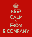 KEEP CALM I'M FROM B COMPANY - Personalised Tea Towel: Premium