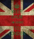 KEEP CALM I'M GOING TO LONDON - Personalised Tea Towel: Premium