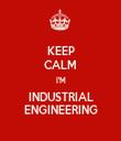 KEEP CALM I'M INDUSTRIAL ENGINEERING - Personalised Tea Towel: Premium