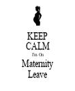 KEEP CALM I'm On Maternity Leave - Personalised Tea Towel: Premium