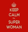 KEEP CALM I'm  SUPER WOMAN - Personalised Tea Towel: Premium
