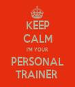 KEEP CALM I'M YOUR PERSONAL TRAINER  - Personalised Tea Towel: Premium