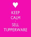 KEEP CALM I SELL TUPPERWARE - Personalised Tea Towel: Premium