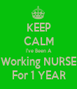 KEEP CALM I've Been A Working NURSE For 1 YEAR - Personalised Tea Towel: Premium