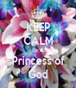 KEEP CALM I'm a  Princess of God - Personalised Tea Towel: Premium