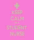 KEEP CALM IM A STUDENT  NURSE - Personalised Tea Towel: Premium