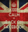 KEEP CALM IM BACK ON FACEBOOK - Personalised Tea Towel: Premium