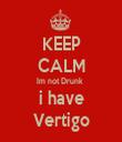 KEEP CALM Im not Drunk  i have Vertigo - Personalised Tea Towel: Premium