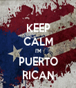 KEEP CALM I'M PUERTO RICAN - Personalised Tea Towel: Premium