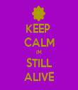 KEEP  CALM IM STILL ALIVE - Personalised Tea Towel: Premium