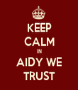 KEEP CALM IN AIDY WE TRUST - Personalised Tea Towel: Premium