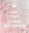 KEEP CALM IT'S A LEONOR' BABY SHOWER - Personalised Tea Towel: Premium