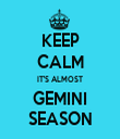 KEEP CALM IT'S ALMOST GEMINI SEASON - Personalised Tea Towel: Premium