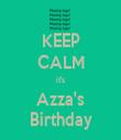 KEEP CALM it's Azza's Birthday - Personalised Tea Towel: Premium