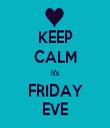 KEEP CALM it's FRIDAY EVE - Personalised Tea Towel: Premium