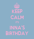 KEEP CALM IT'S INNA'S BIRTHDAY - Personalised Tea Towel: Premium