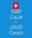 KEEP CALM It's  JOUD Cousin - Personalised Tea Towel: Premium