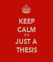KEEP CALM IT'S JUST A THESIS - Personalised Tea Towel: Premium