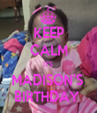 KEEP CALM IT'S  MADISON'S  BIRTHDAY  - Personalised Tea Towel: Premium