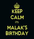KEEP CALM IT'S  MALAK'S BIRTHDAY - Personalised Tea Towel: Premium