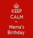 KEEP CALM It's  Mama's Birthday  - Personalised Tea Towel: Premium