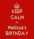 KEEP CALM It's Melissa's BIRTHDAY - Personalised Tea Towel: Premium