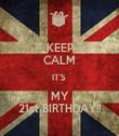 KEEP CALM IT'S  MY 21st BIRTHDAY!! - Personalised Tea Towel: Premium