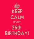 KEEP CALM IT'S MY 25th  BIRTHDAY! - Personalised Tea Towel: Premium