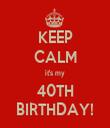 KEEP CALM it's my 40TH BIRTHDAY! - Personalised Tea Towel: Premium